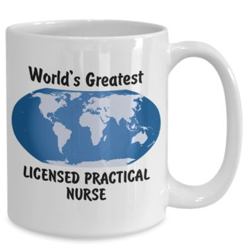 World's Greatest Licensed Practical Nurse - 15oz Mug