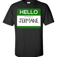 Hello My Name Is JERMAINE v1-Unisex Tshirt