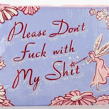 Please Don't Fuck With My Shit Zipper Pouch