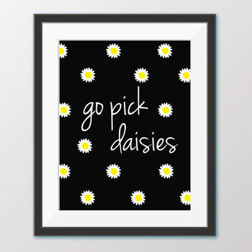 Go Pick Daisies - Printable Daisy Decor - Printable Wall Art - Daisy Flower Wall Art - Home Decor - Cute Flower Quote - Digital Download