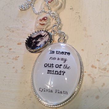 Sylvia Plath Necklace, Is there no way out of the mind, Sylvia Plath, Sylvia Plath Jewelry, Sylvia Plath Charm, Quote Necklace, Quote Gift