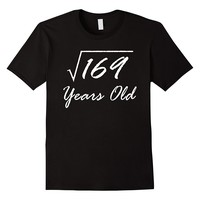 Square Root Of 169 Funny 13th Birthday Shirt Gift