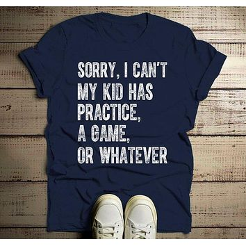 Men's Dad T Shirt Sorry, I Can't My Kid Has Practice Tee Football Baseball Basketball Shirts Parent