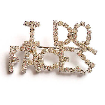 Vintage I Do Faces Brooch Pin Broach Rhinestone Sparkle Lapel Pin Makeup Artist Pageant Cosmetics Gift