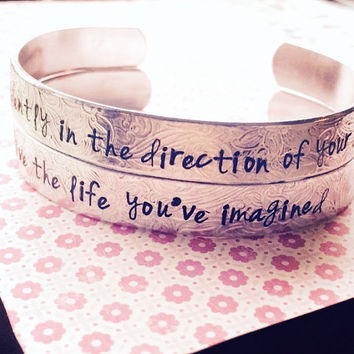 Go confidently in the direction of your dreams/Live the life you've imagined. Thoreau quote floral bracelet hand stamped 3/8 inches wide