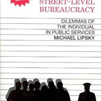 Street-Level Bureaucracy: Dilemmas of the Individual in Public Service