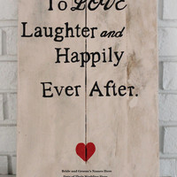 Rustic Wedding, Love Laughter, and Happily Ever After Sign