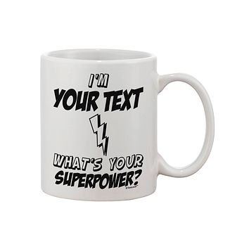Personalized I'm -Customizable- What's Your Superpower Printed 11oz Coffee Mug