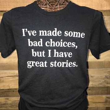 Southern Chics Apparel Bad Choices Great Stories Canvas Girlie Bright T Shirt