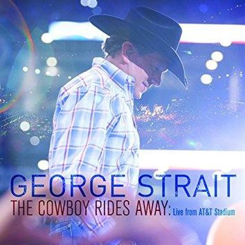 George Strait - George Strait/The Cowboy Rides Away: Live from AT&T Stadium