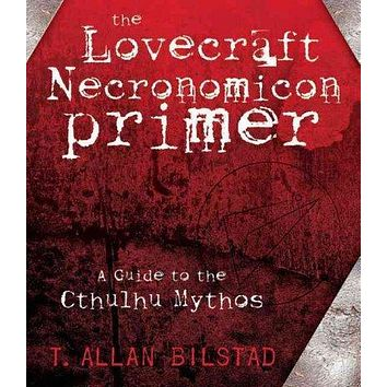 The Lovecraft Necronomicon Primer: A Guide to the Cthulhu Mythos