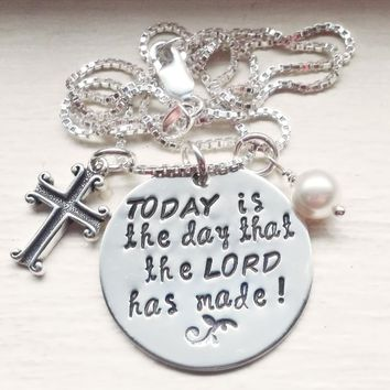 Today Is The Day That The Lord Has Made Sterling Silver Hand Stamped Necklace