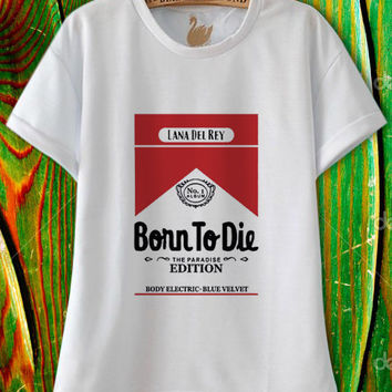 Lana del rey T shirt, Born to die t shirt mens ,Fashion clothing, Mens T shirt, Womens T shirt