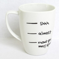Need More Coffee -  Now You May Speak Coffee Mug