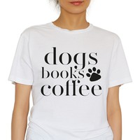 Dogs Books Coffee T-Shirt