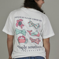Life Is Full Of Choices Simply Southern Tee