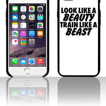 Look Like A Beauty Train Like A Beast 5 5s 6 6plus phone cases