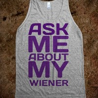 Ask Me About My Wiener  - t-shirts/tanks and more