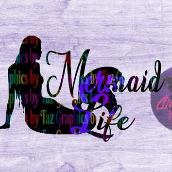 Mermaid Life, SVG Cut file for Cricut and Silhouette Cutting machines