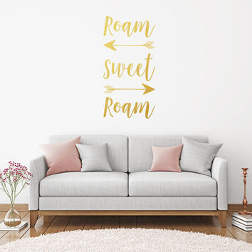 Roam Sweet Roam, Wall Decal, Wall Quote, Wanderlust, Adventure Awaits, Wall Stickers, Bedroom Decals, Wall Decals, Wall Art, Bedroom Quotes