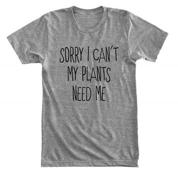 Sorry I can't, my plants need me - For introvert - Plants are friends - Gray/White Unisex T-Shirt - 183