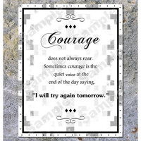 Inspirational Wall Art Quote Print Courage Digital File You Print 8x10