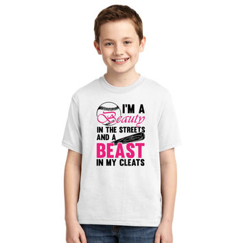 Softball Shirt, I'm A Beauty In The Streets And A Beast In My Cleats Youth T-shirt