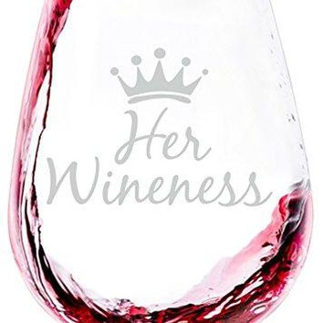 Her Wineness Funny Queen Wine Glass  Best Birthday Gifts For Mom  Unique Gift For Women Her  Cool Mothers Day Present Idea From Husband Son or Daughter  Fun Novelty Glass For a Wife or Friend