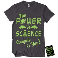 The Power of Science Compels You Shirt+Sticker