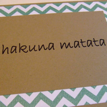 Hakuna Matata - Green Chevron Lyric Note Card
