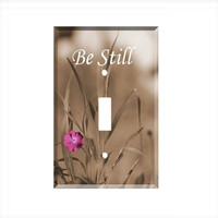 Light Switch Cover - Light Switch Plate Be Still  Inspirational