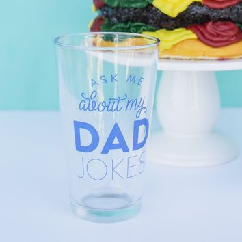 Ask Me About My Dad Jokes Beer Glass