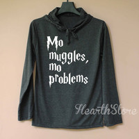 Mo Muggles Mo Problems Shirt Harry Potter Shirt Long Sleeve Hoodie TShirt T Shirt Unisex - size S M L