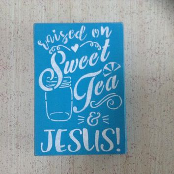 Kitchen Decor, Southern Country Decor, Wood Block Sign, Raised On Sweet Tea & Jesus Rustic Turquoise And White Distressed Home Decor Plaque