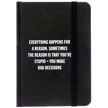 Everything Happens For A Reason Notebook in Black and White