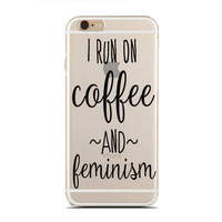 I Run On Coffee And Feminism - Feminist - Girl Power - Nasty - Slim & Transparent case for iPhone - by HeartOnMyFingers - SLIMCASE-290
