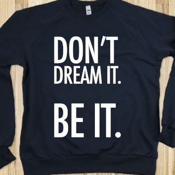 Don't Dream It. Be It. (crew neck) - Movies