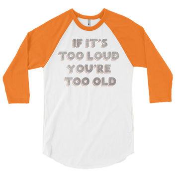 Too Loud... 3/4 sleeve raglan shirt | The Inked Elephant