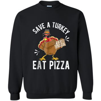 Save a Turkey Eat Pizza Thanksgiving  Kids Adult Vegan Printed Crewneck Pullover Sweatshirt