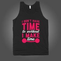 I Don't Have Time To Work Out, I Make Time on an a Black Tank Top