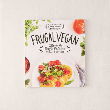 Frugal Vegan: Affordable, Easy & Delicious Vegan Cooking By Katie Koteen & Kate Kasbee | Urban Outfitters