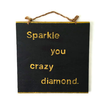 Sparkle You Crazy Diamond Wood Sign - Black & Gold