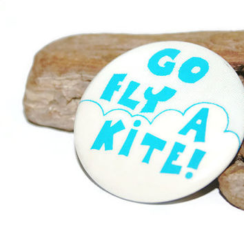 Go Fly a Kite Vintage Pinback, Pinback Button, Funny Pin, Quote Pin, 1980s Accessories, Souvenir Pin, Vintageteam, Humorous Pin