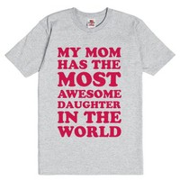 My Mom Has The Most Awesome Daughter-Unisex Dark Ash T-Shirt