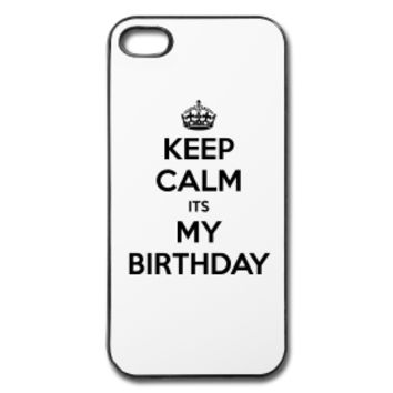 Keep Calm It's My Birthday iPhone Case