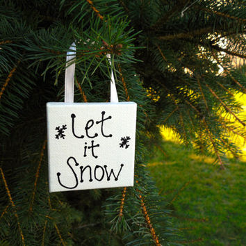 "Painted Let It Snow Quote Christmas Canvas Ornament 2.5""x2.5""x3/8"" with Ribbon to Hang"