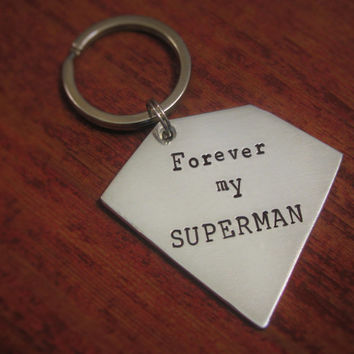 Superman Gift Key Chain SUPER HERO Keychain Hand Stamped Aluminum Father Dad Husband Mens Key Chain Forever My Superman Superhero