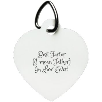 Funny Father's Day Gift For Dad From Wife, Daughter, Son, Stepdaughter, Stepson, Mom, Grandma, Mother In Law (15best farter father in law ever UN5770 Heart Pet Tag)