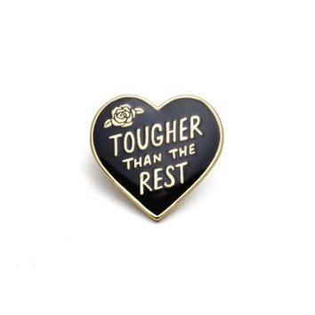 """Tougher Than the Rest"" Enamel Pin"