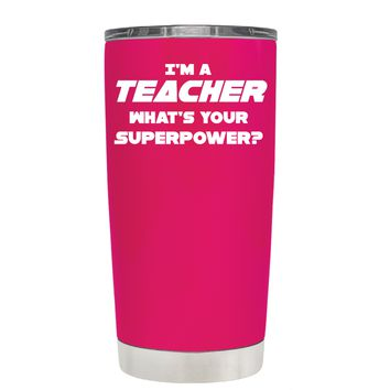 TREK I'm a Teacher, Whats Your Superpower? on Hot Pink 20 oz Tumbler Cup